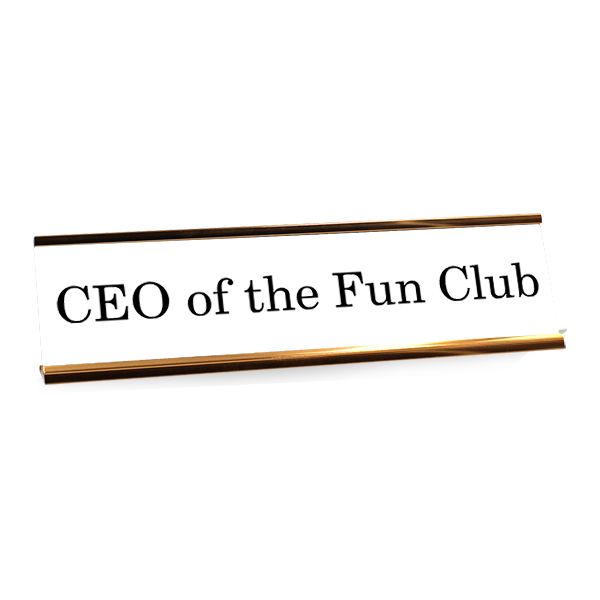 CEO of the Fun Club Funny Name Plate