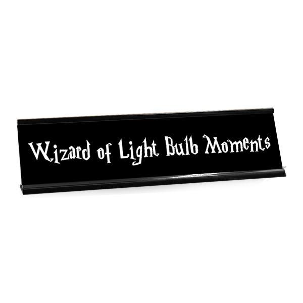 Wizard of Light Bulb Moments Funny Name Plate