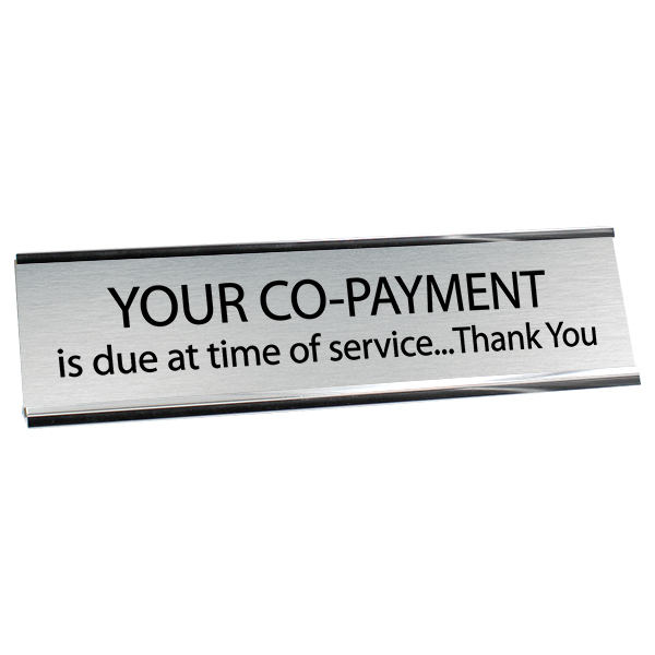 "Your Co-Payment is Due Desk Plate | 2"" x 8"""