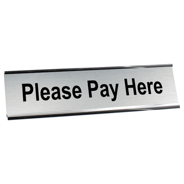 "Please Pay Here Desk Plate | 2"" x 8"""