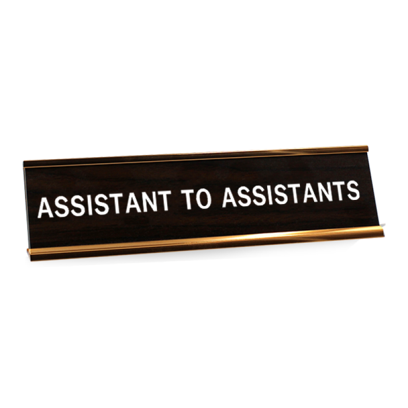 Assistant to Assistants Funny Name Plate