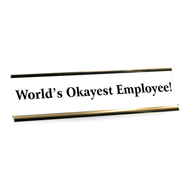 World's Okayest Employee! Funny Name Plate