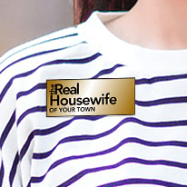 Real House Wife Name Tag
